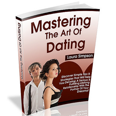Product picture Mastering The Art Of Dating